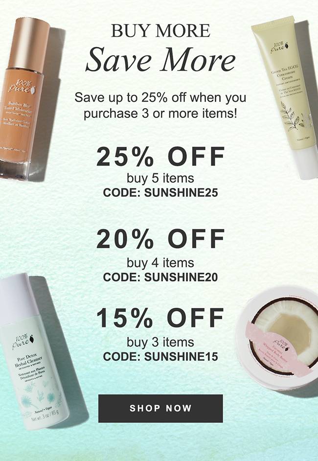 Save up to 25% off when you purchase 3 or more items! Buy 5 items, get 25% off - SUNSHINE25 Buy 4 items, get 20% off - SUNSHINE20 Buy 3 items, get 15% off - SUNSHINE15